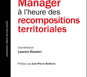 Manager à l'heure des recompositions territoriales